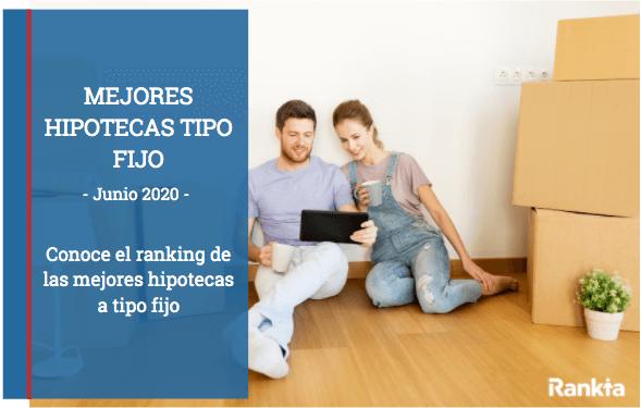 Mejores hipotecas a tipo fijo de Junio 2020
