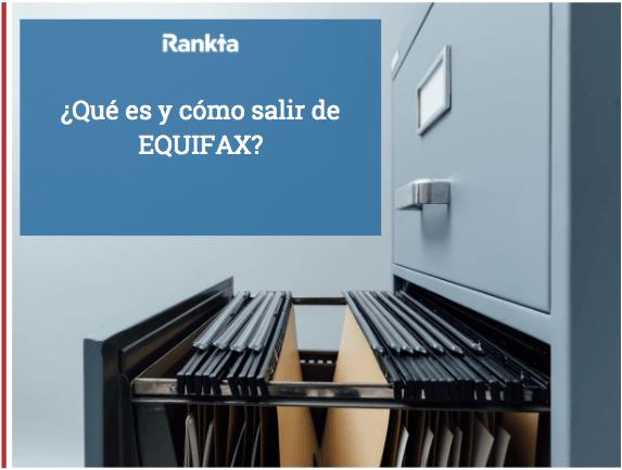 ¿Qué es y cómo salir de Equifax?