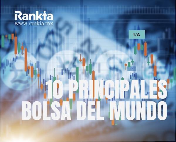 10 Principales bolsas de valores del mundo y sus índices