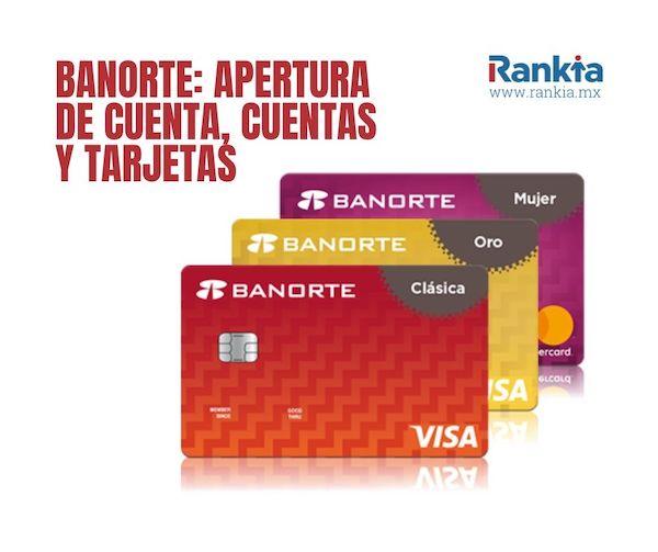 Banorte: apertura de cuenta, cuentas y tarjetas