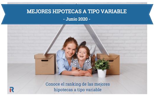 Mejores hipotecas a tipo variable Junio 2020