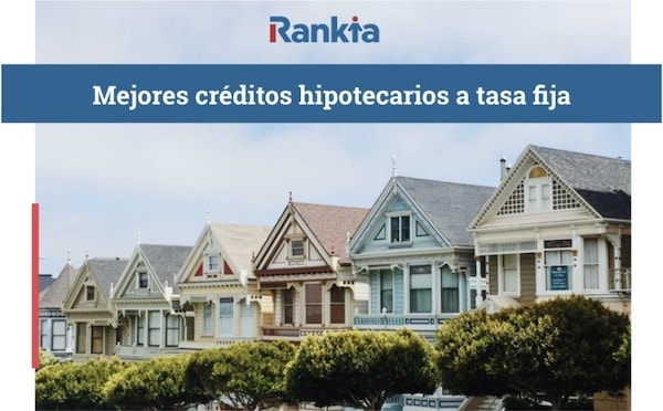 Mejores créditos hipotecarios a tasa fija