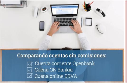 Comparando cuentas sin comisiones: Openbank, BBVA y Bankia