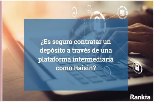 ¿Es seguro contratar un depósito a través de una plataforma intermediaria como Raisin?