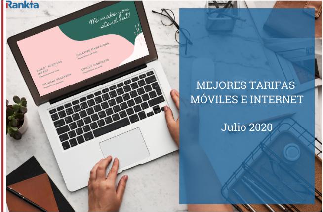 Mejores tarifas Móviles e Internet Julio 2020
