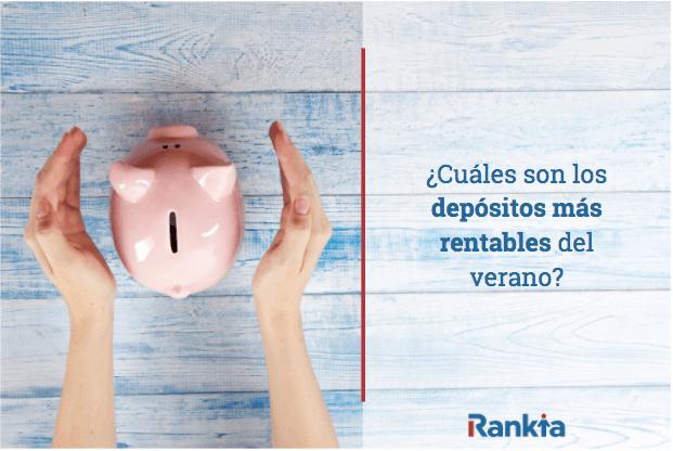 ¿Cuáles son los depósitos más rentables del verano?