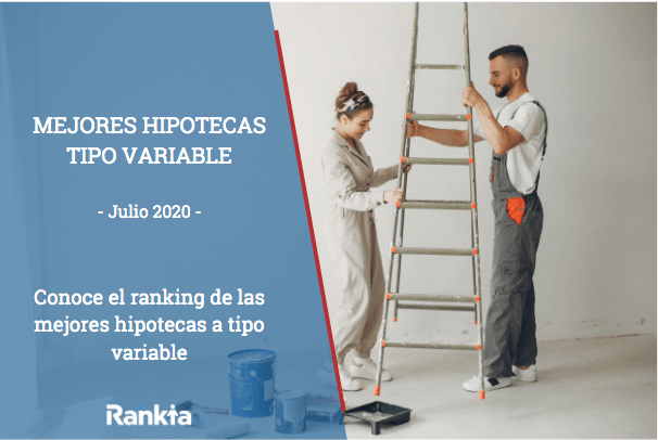 Mejores hipotecas a tipo variable Julio 2020
