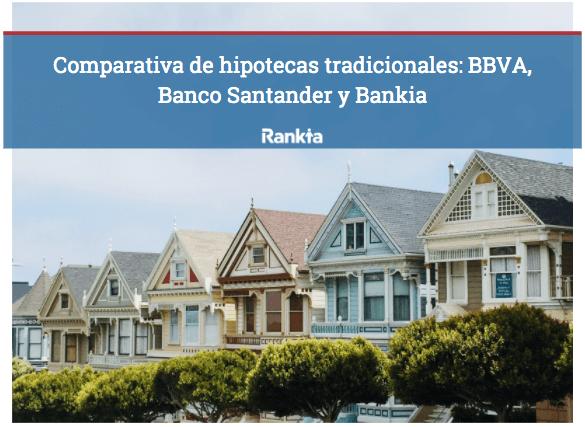 Comparativa de hipotecas tradicionales: BBVA, Banco Santander y Bankia