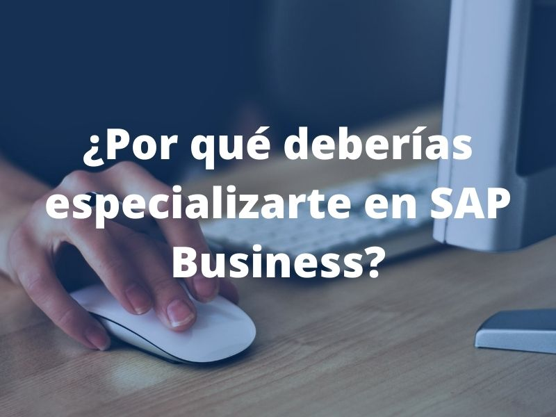 Por Que Deberias Especializarte En Sap Business Rankia