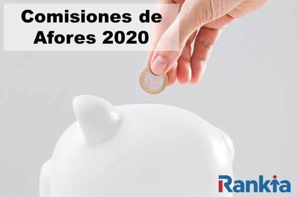 Comisiones de Afores en 2020