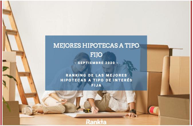 Mejores hipotecas tipo fijo septiembre 2020