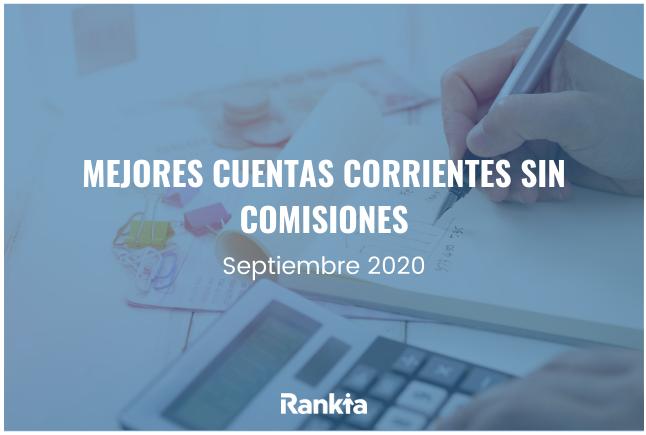 Cuentas corrientes sin comisiones septiembre 2020