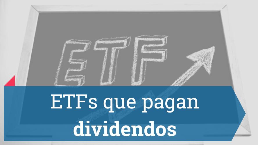 ETFs que pagan dividendos