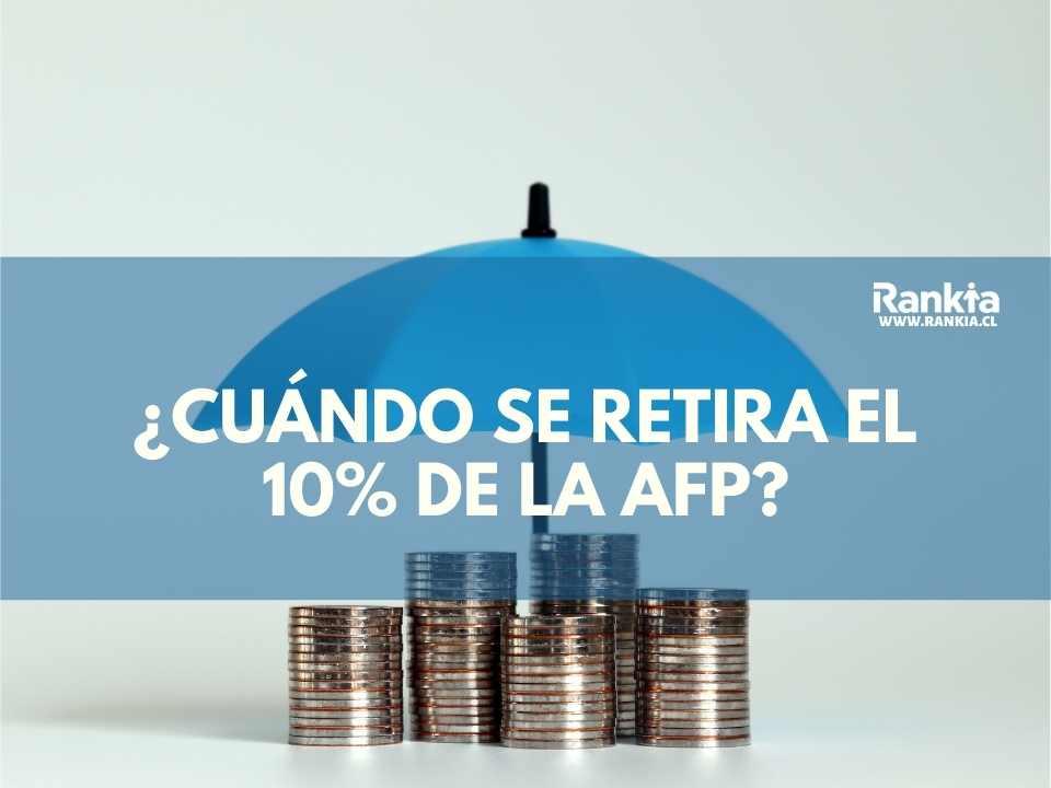 ¿Cuándo se retira el 10% de la AFP?