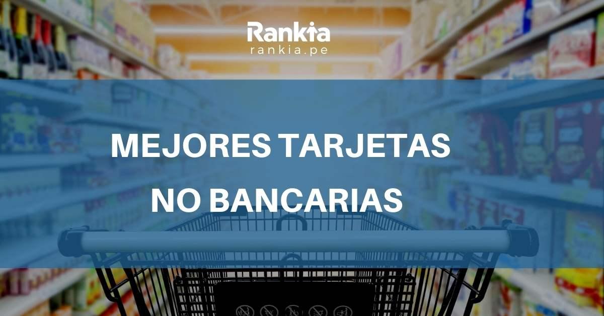 Mejores tarjetas no bancarias del Perú 2021