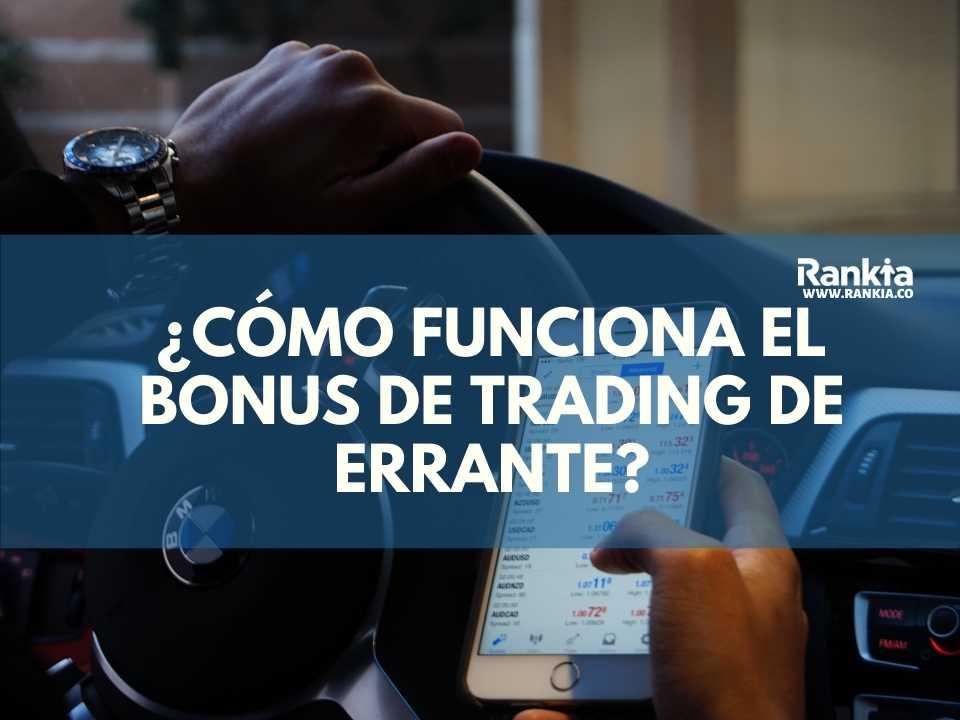 ¿Cómo funciona el bonus de trading de Errante?