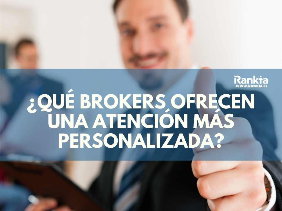¿Qué Brokers ofrecen una atención más personalizada?