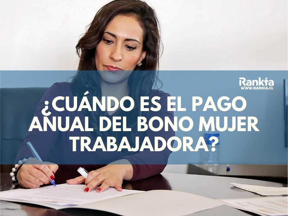 ¿Cuándo es el pago anual del bono mujer trabajadora?
