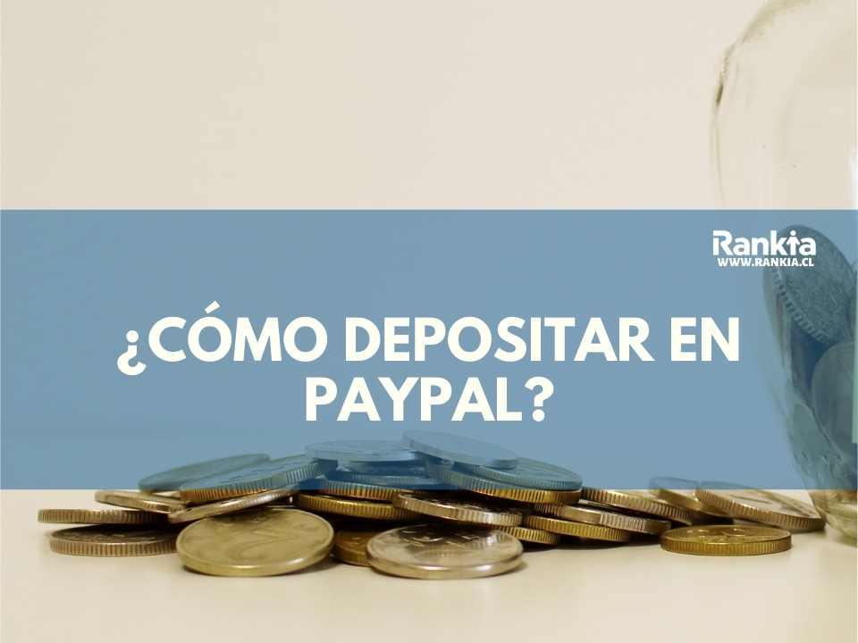 ¿Cómo depositar en PayPal?