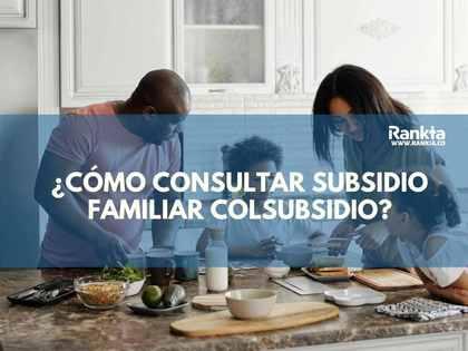 Como Consultar Subsidio Familiar Colsubsidio Rankia