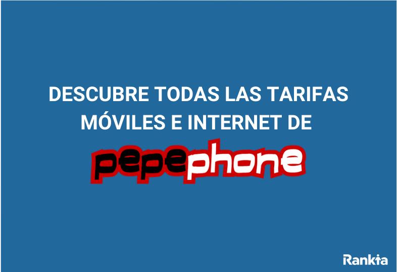 Descubre todas las tarifas de Pepephone