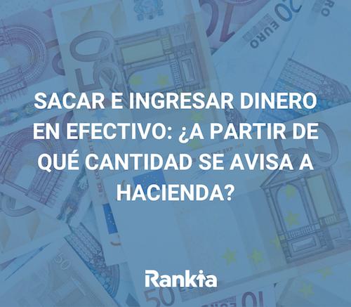 Sacar e ingresas dinero en efectivo: ¿a partir de qué cantidad se avisa a Hacienda?
