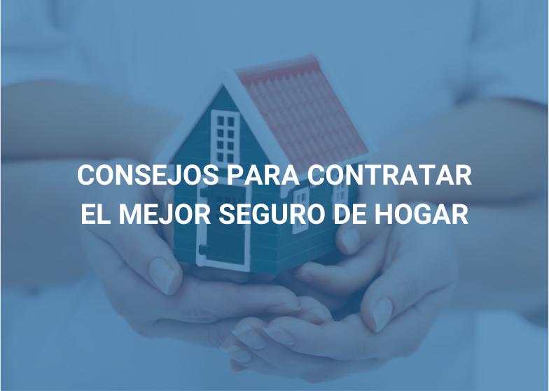 Consejos para contratar el mejor seguro de hogar