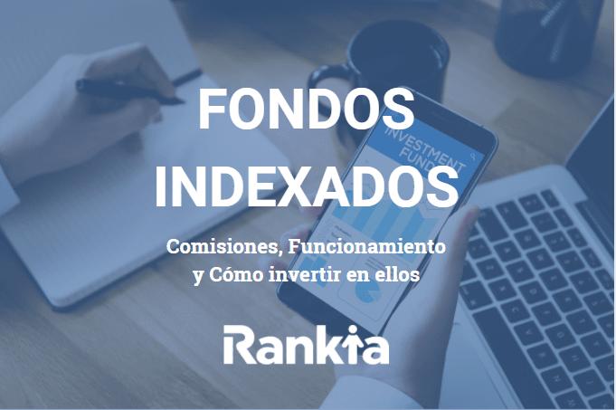 Fondos Indexados Rankia