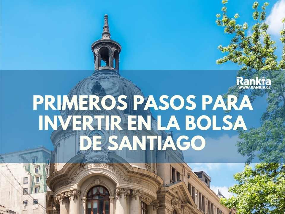 Primeros pasos para invertir en la Bolsa de Santiago