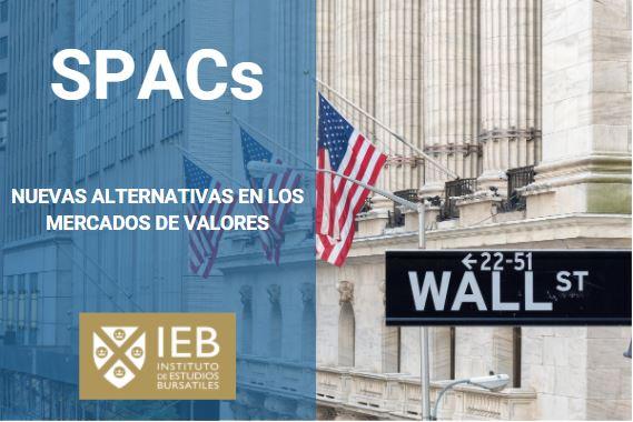 SPACs, las nuevas alternativas en los mercados de valores