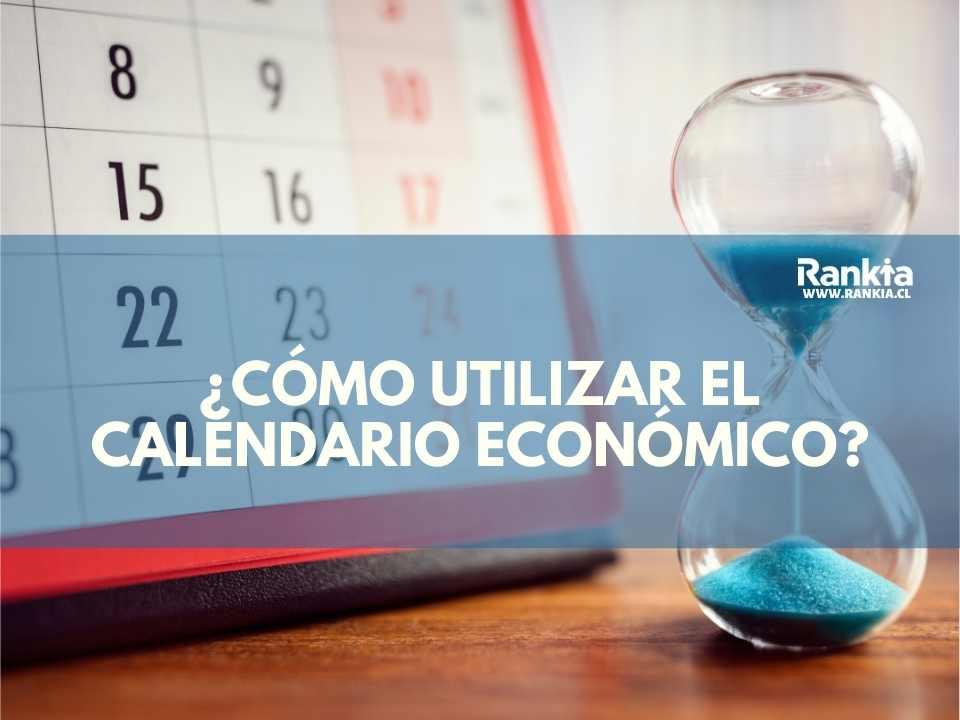 ¿Cómo utilizar el calendario económico para operar?