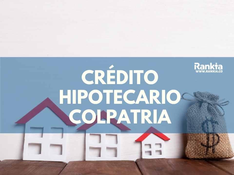 Crédito hipotecario Colpatria: tasas, certificado y requisitos