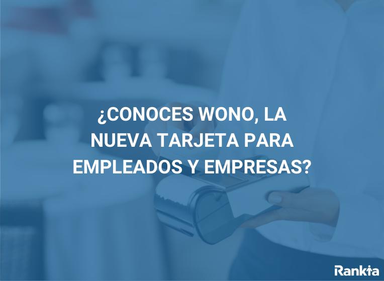 Tarjeta Wono para empresas y empleados