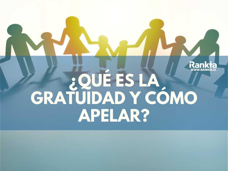 ¿Qué es la gratuidad y cómo apelar?