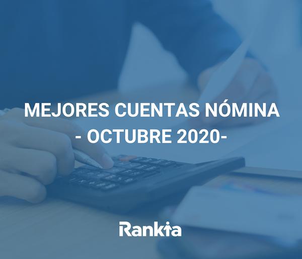 Mejores cuentas nómina octubre 2020