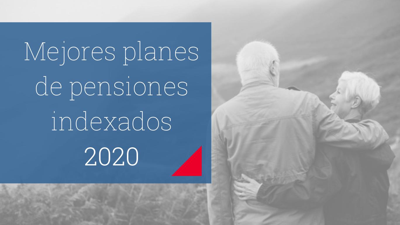 Mejores de planes de pensiones indexados 2020