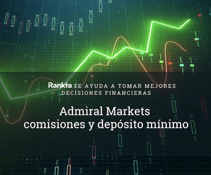 Admiral Markets: comisiones y depósito mínimo