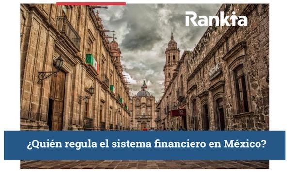 ¿Quién regula el sistema financiero de México?
