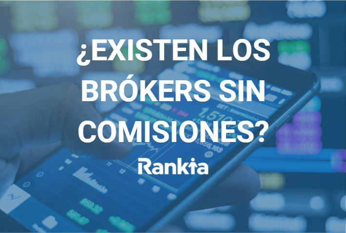 ¿Existen los brókers sin comisiones?