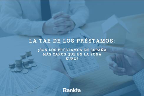TAE de los préstamos: ¿son los préstamos en España más caros que en la Zona Euro?