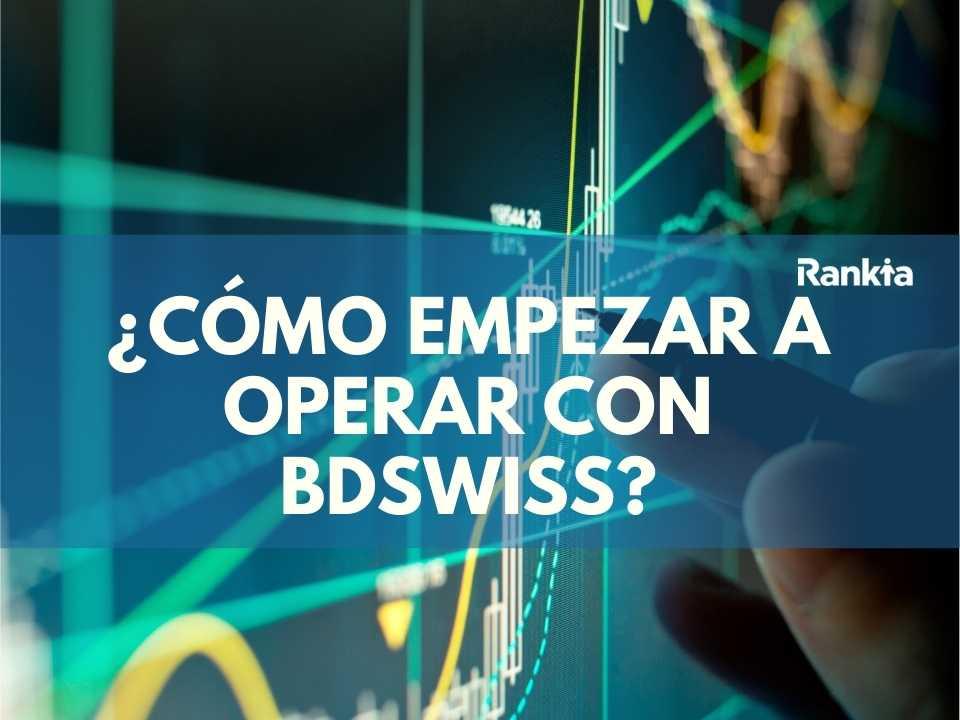 ¿Cómo empezar a operar con BDSwiss?