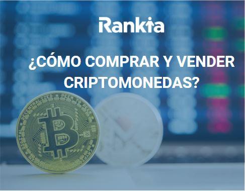 ¿Cómo comprar y vender criptomonedas?