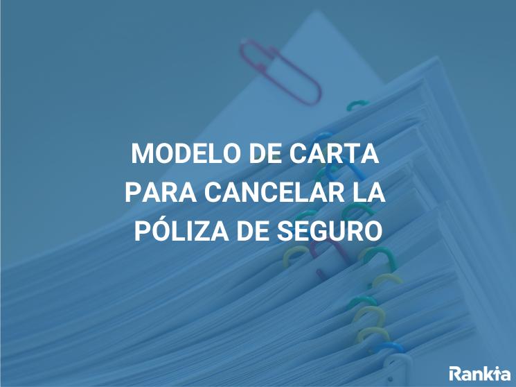 Modelo de carta para cancelar la póliza del seguro