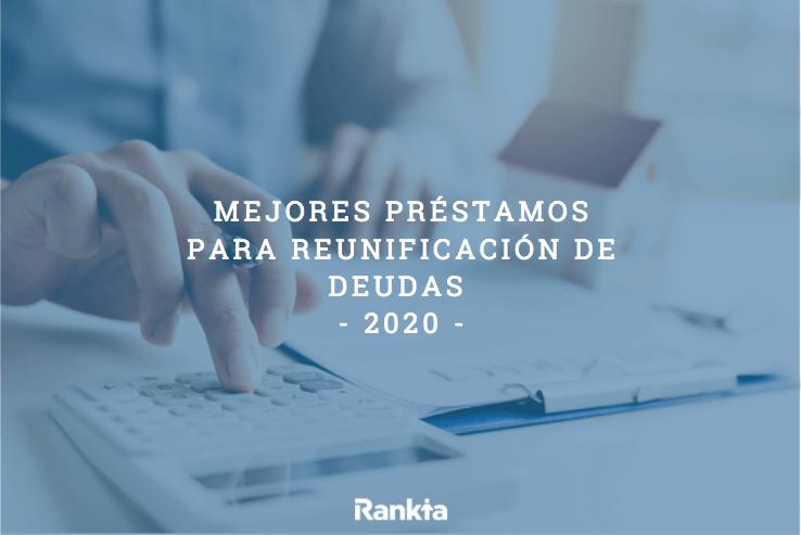 Mejores préstamos para reunificación de deudas 2020