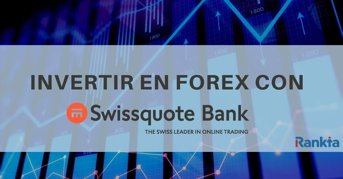 ¿Por qué invertir en Forex con Swissquote Bank?