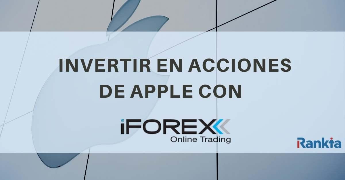 ¿Cómo invertir en acciones de Apple con iForex?
