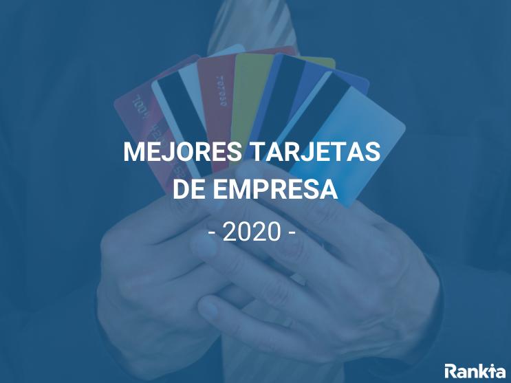Mejores tarjetas de empresa 2020