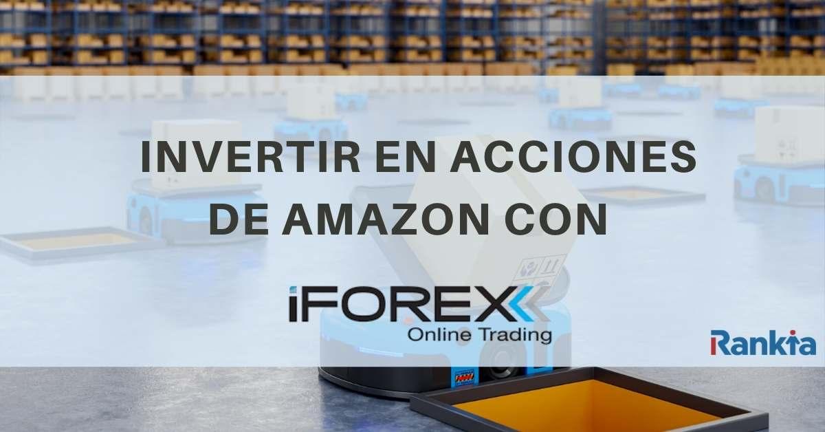 ¿Cómo invertir en acciones de Amazon con iForex?