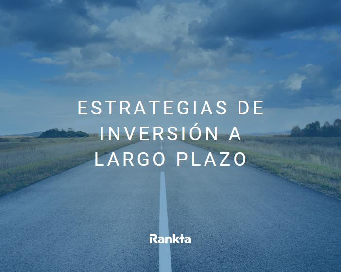 estrategias de inversión a largo plazo