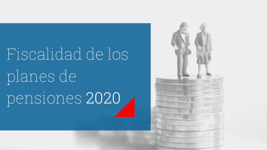 Fiscalidad de los planes de pensiones 2020